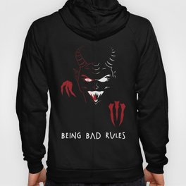 Being Bad Rules Hoody