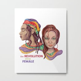 The revolution will be female Metal Print