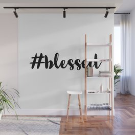 Hashtag blessed Wall Mural