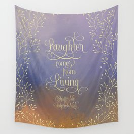 Laughter comes from living. Shatter Me Wall Tapestry