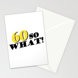 60 so what funny inspirational 60th birthday quote Stationery Cards