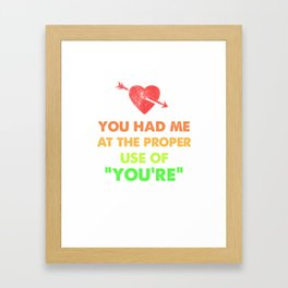 Grammar Geek Had Me at Proper Use of You're Teacher Framed Art Print