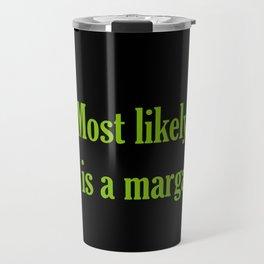 Most likely... Travel Mug