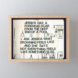 NOT EVERYTHING FEELS LIKE SOMETHING ELSE Framed Mini Art Print