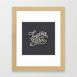 Better Together Dark Framed Art Print