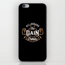 All Aboard The Gain Train iPhone Skin