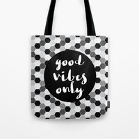 good vibes only Tote Bags featuring Good Vibes Only - Hexagon by Indulge My Heart