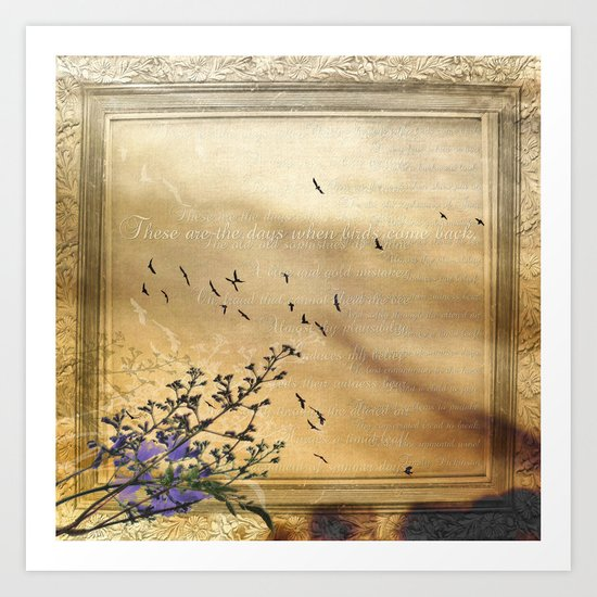 These are the days when birds come back Art Print