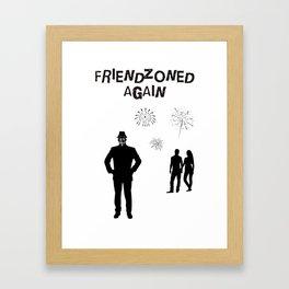 Friendzoned Again Framed Art Print