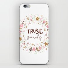Girly Uplifting Quote – Trust Yourself iPhone Skin