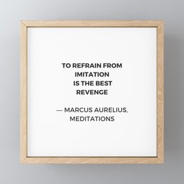 Stoic Inspiration Quotes - Marcus Aurelius Meditations - To refrain from imitation is the best reven Framed Mini Art Print