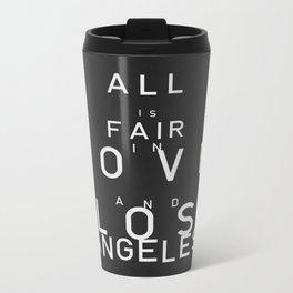 ALL IS FAIR II Metal Travel Mug