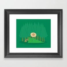 Well, I heard it... Framed Art Print