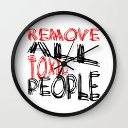 Remove All Toxic People Positive Quote Wall Clock