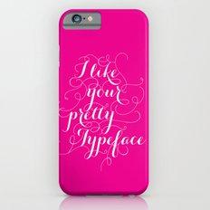 Pretty Typeface. Slim Case iPhone 6s