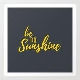 Inspirational Quotes - Sunshine Art Print