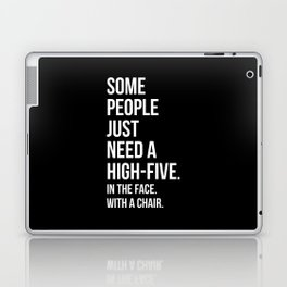 Need A High-Five Funny Quote Laptop & iPad Skin