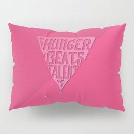 Hunger Beats Talent Pillow Sham