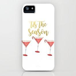 Tis The Season For Martinis iPhone Case