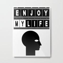 ENJOY MY LIFE Metal Print