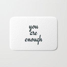 YOU ARE ENOUGH Bath Mat