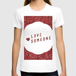 Love Someone Roses T-shirt