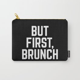 But First Brunch (Black & White) Carry-All Pouch