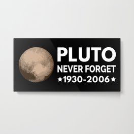 Never Forget Pluto I Metal Print
