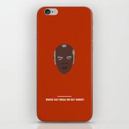 WHOSE DAT NIGGA ON DAT HORSE? (Django Unchained) iPhone Skin