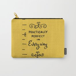 practically perfect in every way - mary poppins Carry-All Pouch