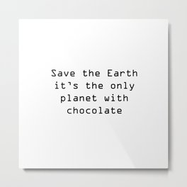 Save the Earth Metal Print