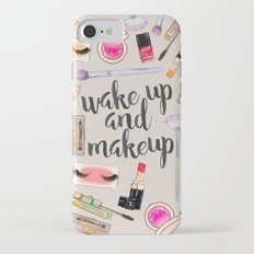 Wake Up And Make Up Slim Case iPhone 7