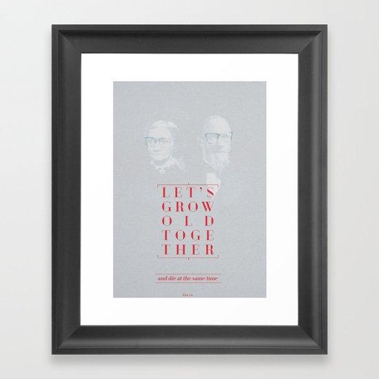 Let's grow old together Framed Art Print