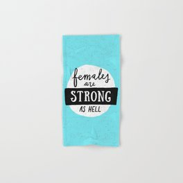 Females Are Strong As Hell Blue Hand & Bath Towel