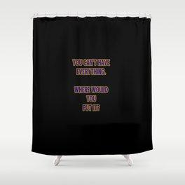 Funny One-Liner Hoarding Joke Shower Curtain