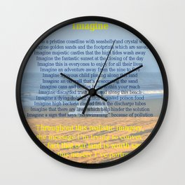Imagine. This poem was inspired by the song Imagine & a trip to New Jersey when the beach was closed Wall Clock