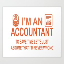 I'm an Accountant Art Print