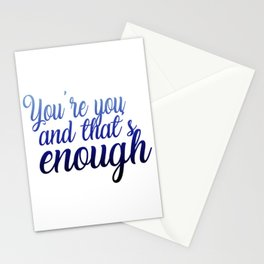 You're you and that's enough Stationery Cards