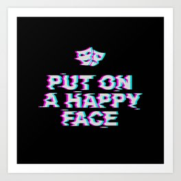 Put On a Happy Face Art Print