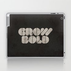 GROW BOLD Laptop & iPad Skin
