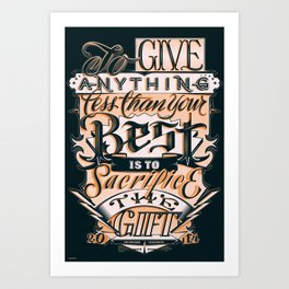 Give Everything! Art Print