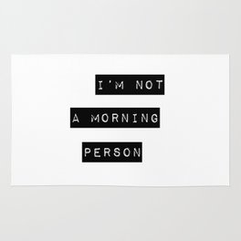 I'm not a morning person Rug