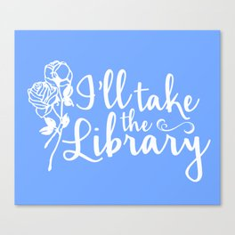 I'll Take the Library + Belle Blue Canvas Print