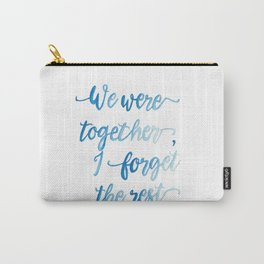 We Were Together. Carry-All Pouch