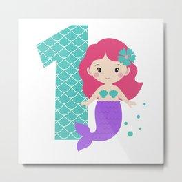 Birthday Mermaid, Mermaid, Mermaid Girl, 1st Birthday Metal Print