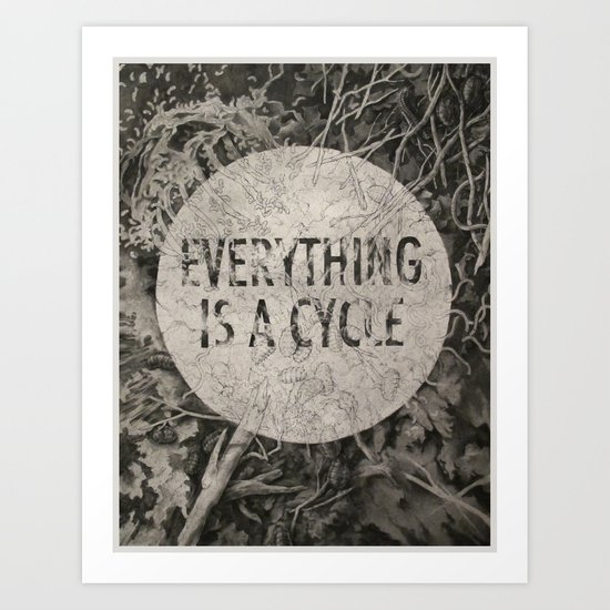 Everything Is A Cycle Art Print