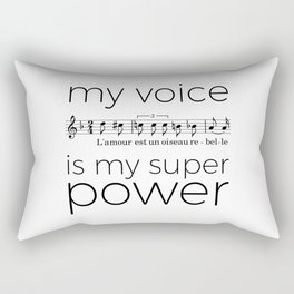 My voice is my super power (mezzo soprano, white version) Rectangular Pillow
