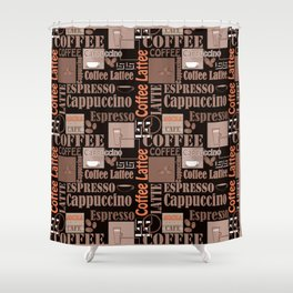 Your favorite coffee. Shower Curtain