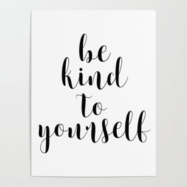 Be Kind To Yourself, Printable Decor, Typography Print Poster