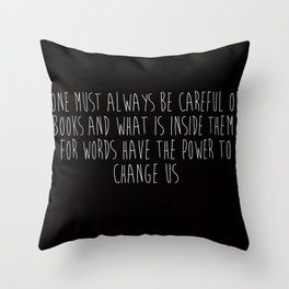 One Must Always Be Careful Of Books Throw Pillow